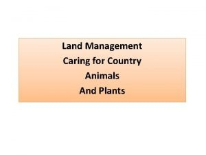 Land Management Caring for Country Animals And Plants