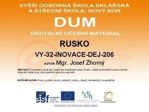 RUSKO VY32 INOVACEDEJ206 AUTOR Mgr Josef Zhorn ANOTACE