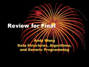 Review for Final Andy Wang Data Structures Algorithms