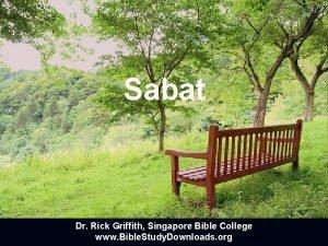 Sabat Dr Rick Griffith Singapore Bible College www