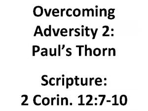 Overcoming Adversity 2 Pauls Thorn Scripture 2 Corin