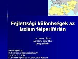Fejlettsgi klnbsgek az iszlm flperifrin dr Jeney Lszl