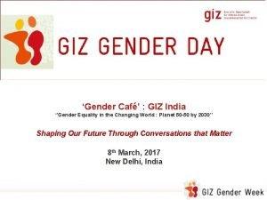 Gender Caf GIZ India Gender Equality in the