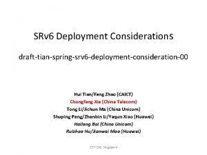 SRv 6 Deployment Considerations drafttianspringsrv 6 deploymentconsideration00 Hui
