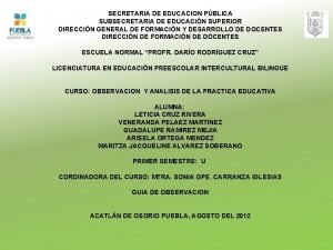 SECRETARIA DE EDUCACION PBLICA SUBSECRETARIA DE EDUCACIN SUPERIOR
