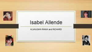 Isabel Allende ALVAUGHN RANIA and RICHARD Who is
