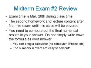 Midterm Exam 2 Review Exam time is Mar