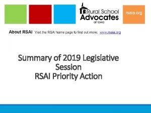 Summary of 2019 Legislative Session RSAI Priority Action