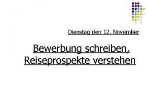 Dienstag den 12 November Bewerbung schreiben Reiseprospekte verstehen