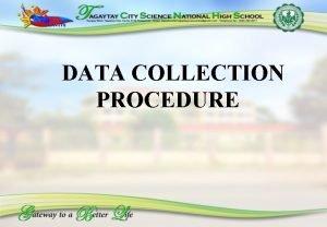 DATA COLLECTION PROCEDURE DATA COLLECTION PROCEDURE Preparation of