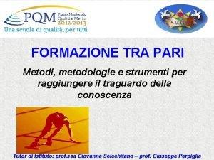 FORMAZIONE TRA PARI Metodi metodologie e strumenti per