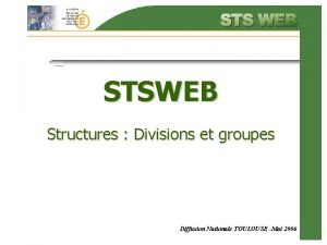 STSWEB Structures Divisions et groupes Diffusion Nationale TOULOUSE