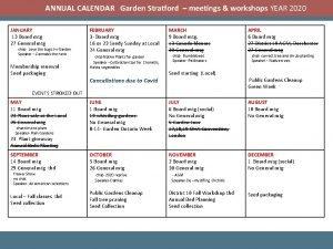 ANNUAL CALENDAR Garden Stratford meetings workshops YEAR 2020