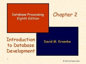 Database Processing Eighth Edition Introduction to Database Development