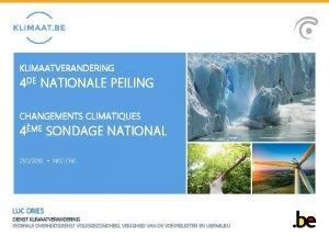 KLIMAATVERANDERING 4 DE NATIONALE PEILING CHANGEMENTS CLIMATIQUES 4ME