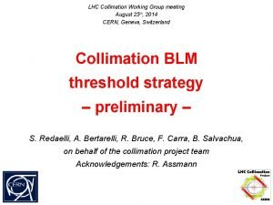 LHC Collimation Working Group meeting August 25 th