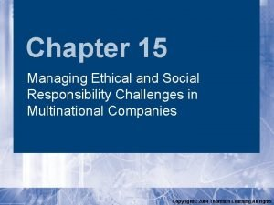 Chapter 15 Managing Ethical and Social Responsibility Challenges