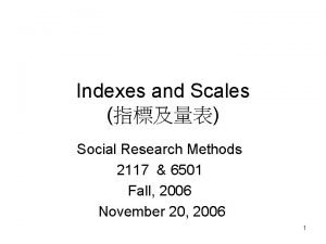 Indexes and Scales Social Research Methods 2117 6501