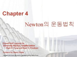 Chapter 4 Newton Power Point Lectures for University