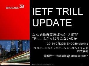 IETF TRILL UPDATE IETF TRILL 2013 222 ENOG