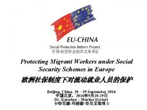 Protecting Migrant Workers under Social Security Schemes in