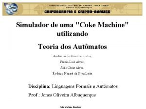 Simulador de uma Coke Machine utilizando Teoria dos