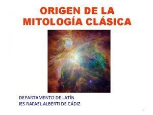 ORIGEN DE LA MITOLOGA CLSICA DEPARTAMENTO DE LATN