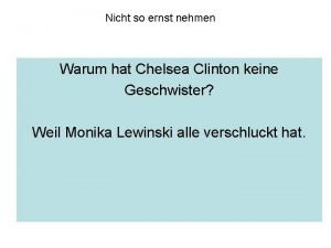 Nicht so ernst nehmen Warum hat Chelsea Clinton