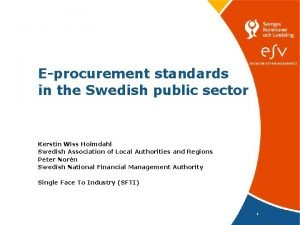 Eprocurement standards in the Swedish public sector Kerstin