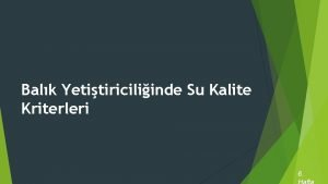 Balk Yetitiriciliinde Su Kalite Kriterleri 6 Balk Yetitiriciliinde