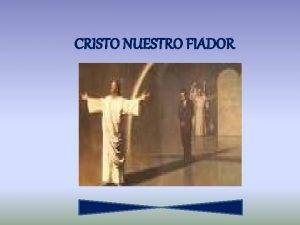 CRISTO NUESTRO FIADOR CRISTO LLEVO NUESTROS PECADOS SOBRE