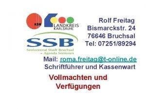 766 Rolf Freitag Bismarckstr 24 76646 Bruchsal Tel