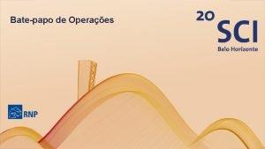 Batepapo de Operaes Agenda Gerncia de Operaes em