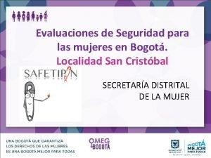 Evaluaciones de Seguridad para las mujeres en Bogot