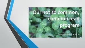 Our not so common common read program Presented