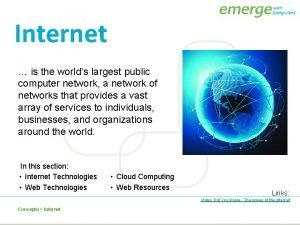 Internet is the worlds largest public computer network