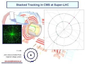 Stacked Tracking in CMS at SuperLHC 11 4