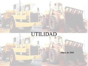 UTILIDAD Marzo de 2003 Componentes Utilidad Esperada UE