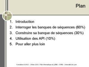 Plan 1 Introduction 2 Interroger les banques de
