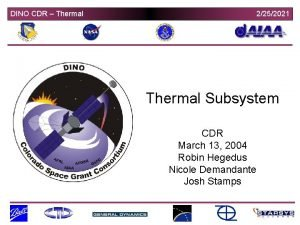 DINO CDR Thermal 2252021 Thermal Subsystem CDR March