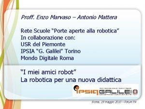 Proff Enzo Marvaso Antonio Mattera Rete Scuole Porte