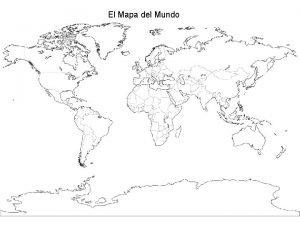 El Mapa del Mundo Los contintentes el mundo