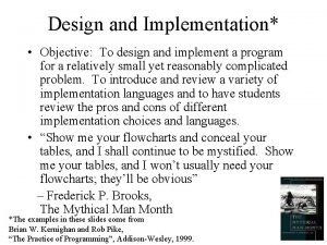Design and Implementation Objective To design and implement