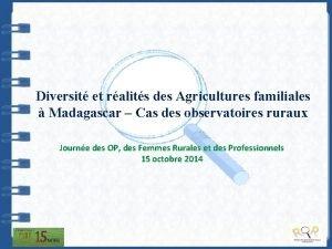 Diversit et ralits des Agricultures familiales Madagascar Cas
