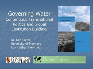 Governing Water Contentious Transnational Politics and Global Institution