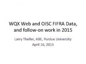 WQX Web and OISC FIFRA Data and followon
