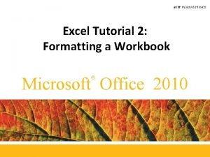 Excel Tutorial 2 Formatting a Workbook Microsoft Office