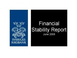 Financial Stability Report June 2008 Financial Stability Report