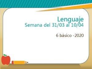 Lenguaje Semana del 3103 al 1004 6 bsico