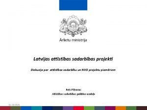 Latvijas attstbas sadarbbas projekti Diskusija par attstbas sadarbbu